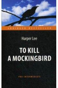 Убить пересмешника (To Kill a Mockingbird)
