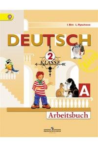 Немецкий язык. Рабочая тетрадь. 2 класс. В 2-х частях. Часть А